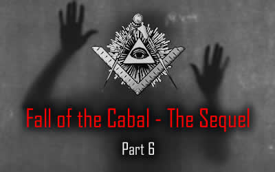 The Sequel to Fall of the Cabal – Part 6