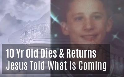 10 Year Old Boy Dies – Jesus Tells Him Our Future